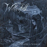 Album WITHERFALL A Prelude To Sorrow (2018)