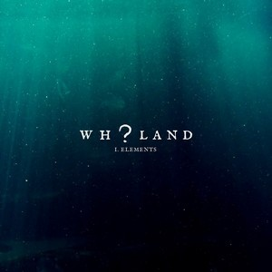 Album WH?LAND I. Elements (2020)