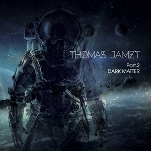 Album THOMAS JAMET Dark Matter - Pt​.​2 (2020)
