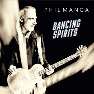 Album PHIL MANCA Dancing Spirits (2020)