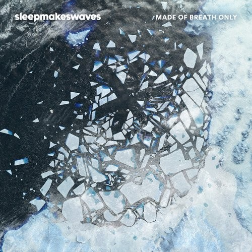 Album SLEEPMAKESWAVES Made Of Breath Only (2017)